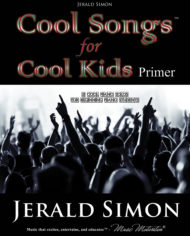 Cool Songs for Cool Kids (primer level) by Jerald Simon – published by Music Motivation