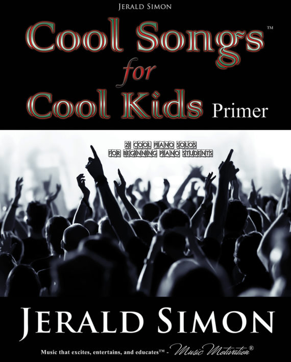 Cool Songs for Cool Kids (primer level) by Jerald Simon - published by Music Motivation