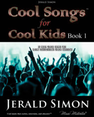 Cool songs for Cool Kids (book 1) by Jerald Simon – published by Music Motivation