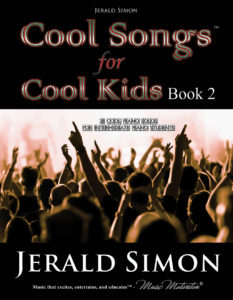 Cool songs for Cool Kids (book 2) by Jerald Simon – published by Music Motivation