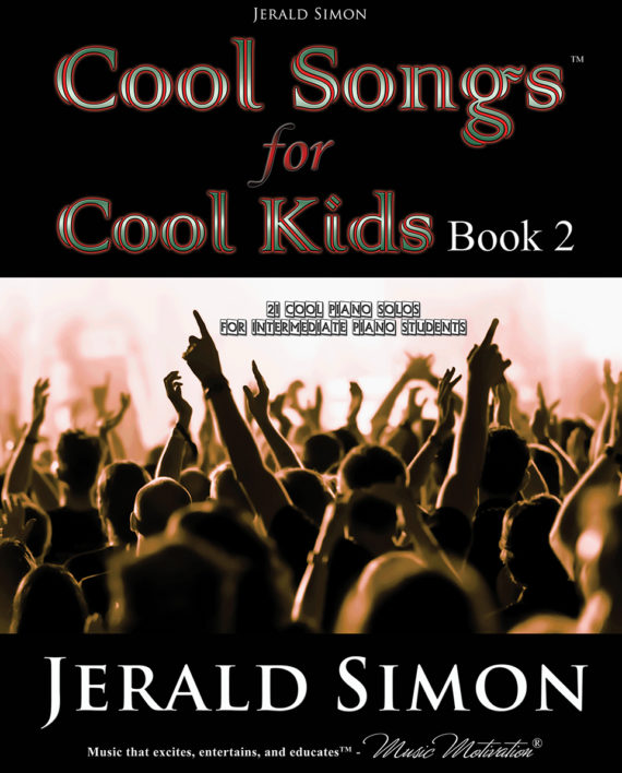 Cool songs for Cool Kids (book 2) by Jerald Simon - published by Music Motivation