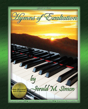 Hymns of Exaltation by Jerald Simon (published by Music Motivation)