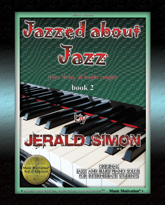Jazzed about Jazz by Jerald Simon (published by Music Motivation)