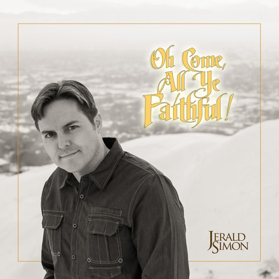 6. Oh Come, All Ye Faithful (album cover) by Jerald Simon - Produced by Music Motivation (musicmotivation.com)