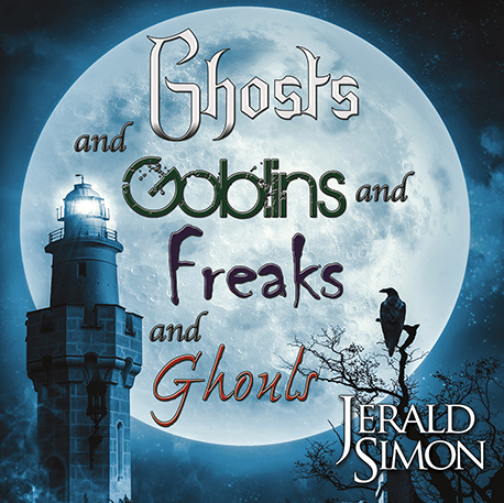 6. Ghosts and Goblins and Freaks and Ghouls (album cover) by Jerald Simon - Produced by Music Motivation (musicmotivation.com)